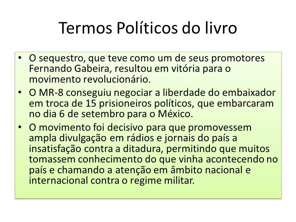 Termos Políticos do livro O sequestro, que teve como um de seus promotores Fernando Gabeira, resultou em vitória para o movimento revolucionário. O MR