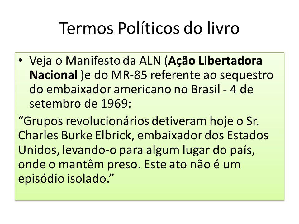Termos Políticos do livro Veja o Manifesto da ALN (Ação Libertadora Nacional )e do MR-85 referente ao sequestro do embaixador americano no Brasil - 4