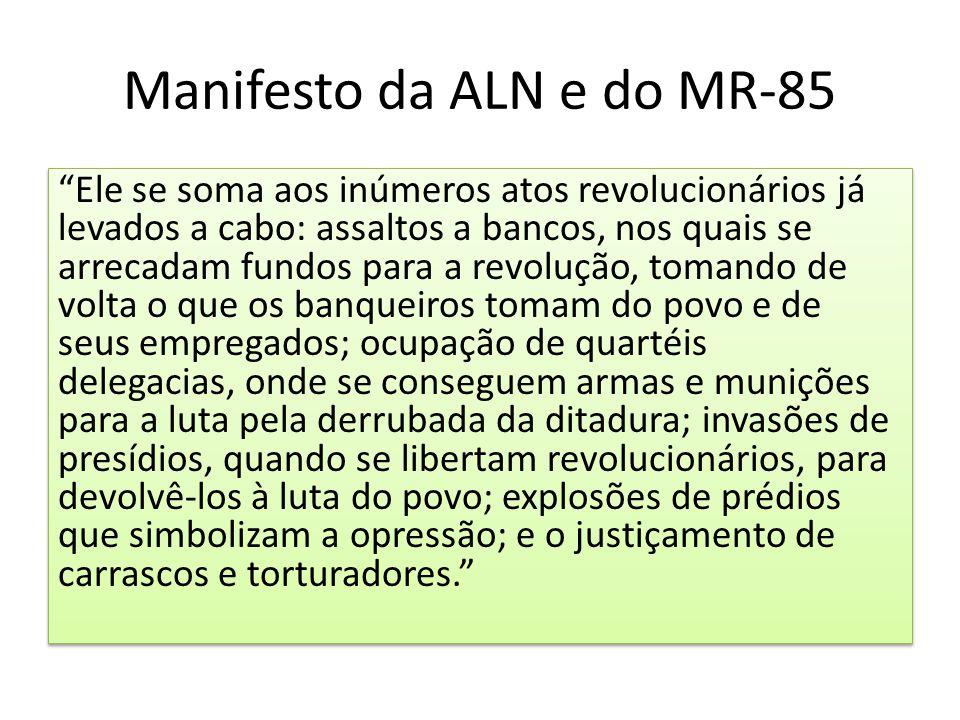 """Manifesto da ALN e do MR-85 """"Ele se soma aos inúmeros atos revolucionários já levados a cabo: assaltos a bancos, nos quais se arrecadam fundos para a"""