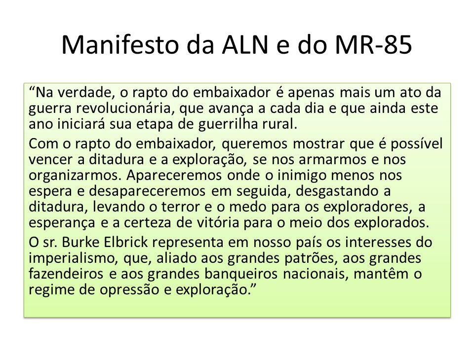 """Manifesto da ALN e do MR-85 """"Na verdade, o rapto do embaixador é apenas mais um ato da guerra revolucionária, que avança a cada dia e que ainda este a"""
