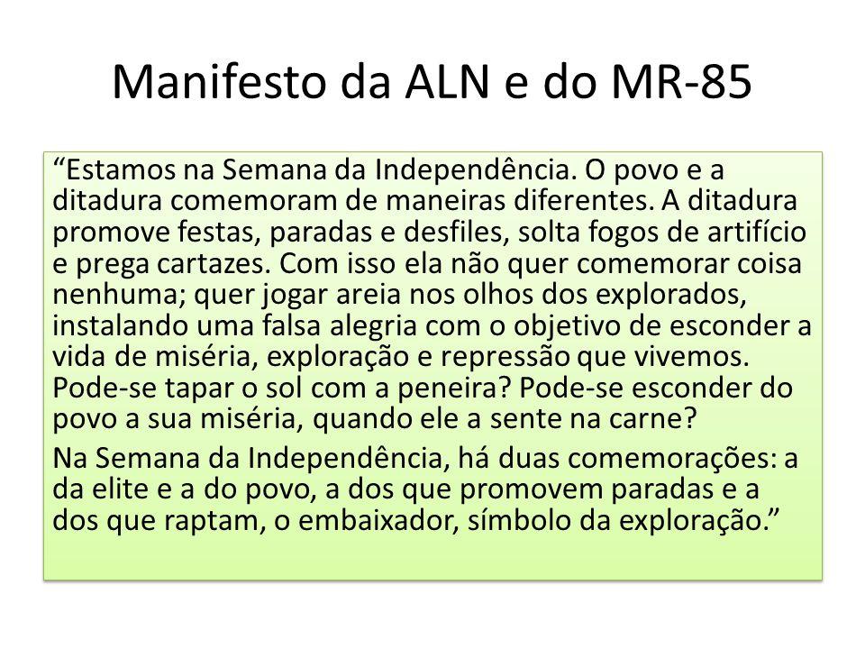 """Manifesto da ALN e do MR-85 """"Estamos na Semana da Independência. O povo e a ditadura comemoram de maneiras diferentes. A ditadura promove festas, para"""