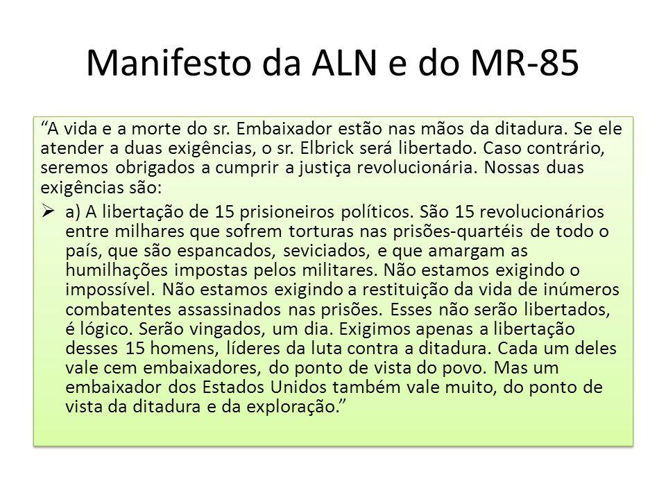 """Manifesto da ALN e do MR-85 """"A vida e a morte do sr. Embaixador estão nas mãos da ditadura. Se ele atender a duas exigências, o sr. Elbrick será liber"""