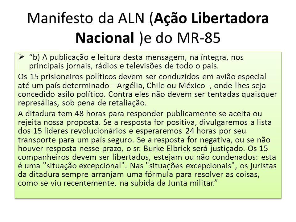"""Manifesto da ALN (Ação Libertadora Nacional )e do MR-85  """"b) A publicação e leitura desta mensagem, na íntegra, nos principais jornais, rádios e tele"""