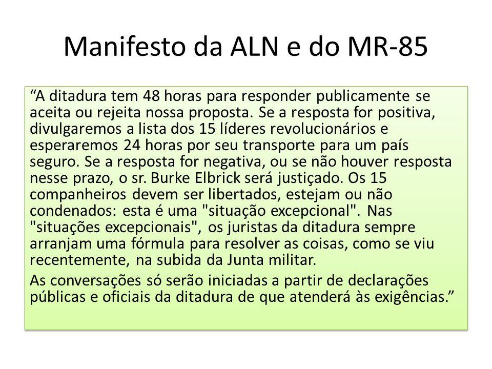 """Manifesto da ALN e do MR-85 """"A ditadura tem 48 horas para responder publicamente se aceita ou rejeita nossa proposta. Se a resposta for positiva, divu"""