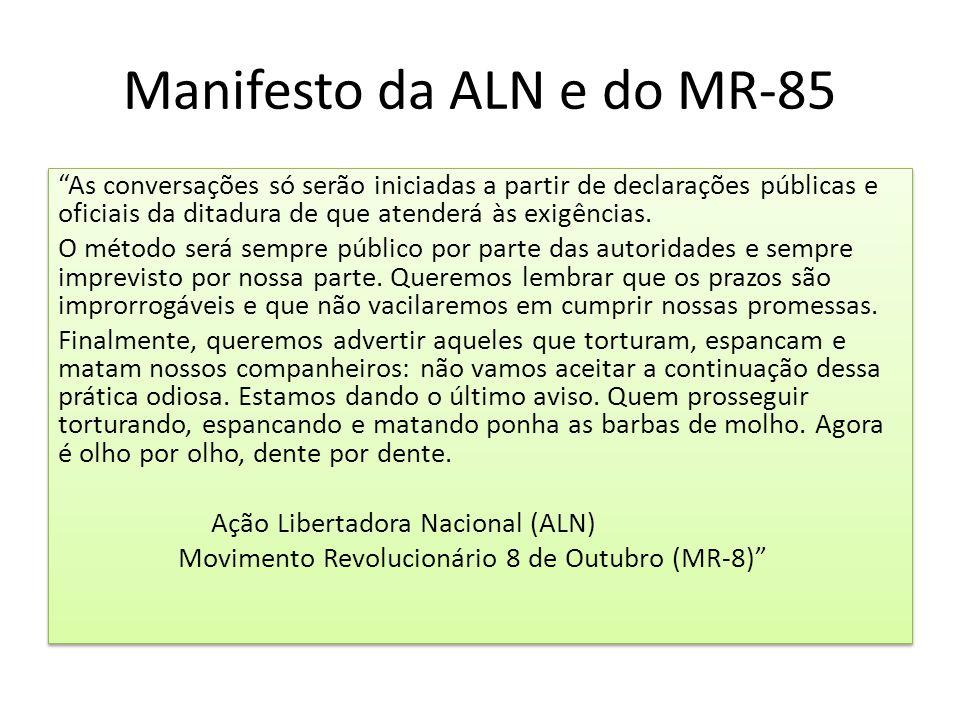 """Manifesto da ALN e do MR-85 """"As conversações só serão iniciadas a partir de declarações públicas e oficiais da ditadura de que atenderá às exigências."""
