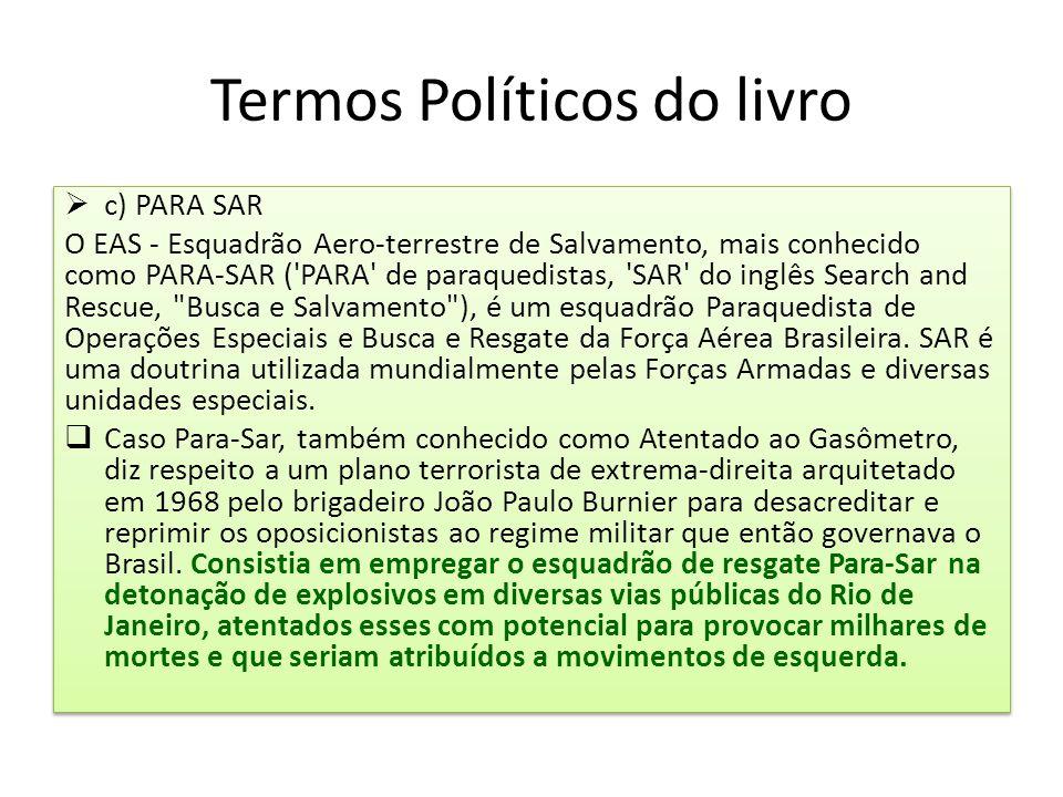 Termos Políticos do livro  c) PARA SAR O EAS - Esquadrão Aero-terrestre de Salvamento, mais conhecido como PARA-SAR ('PARA' de paraquedistas, 'SAR' d