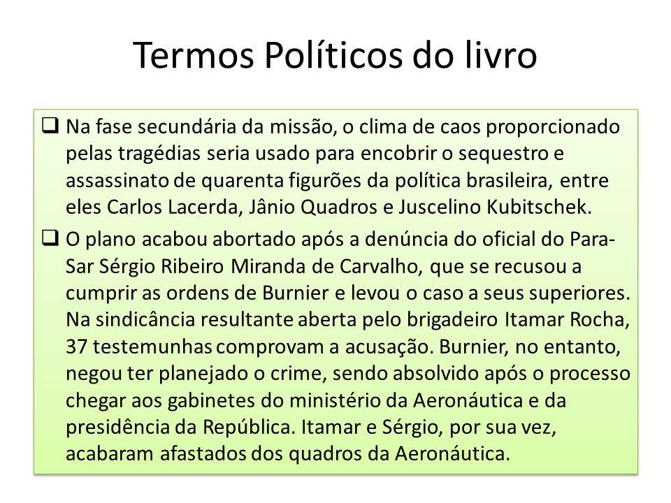 Termos Políticos do livro  Na fase secundária da missão, o clima de caos proporcionado pelas tragédias seria usado para encobrir o sequestro e assass
