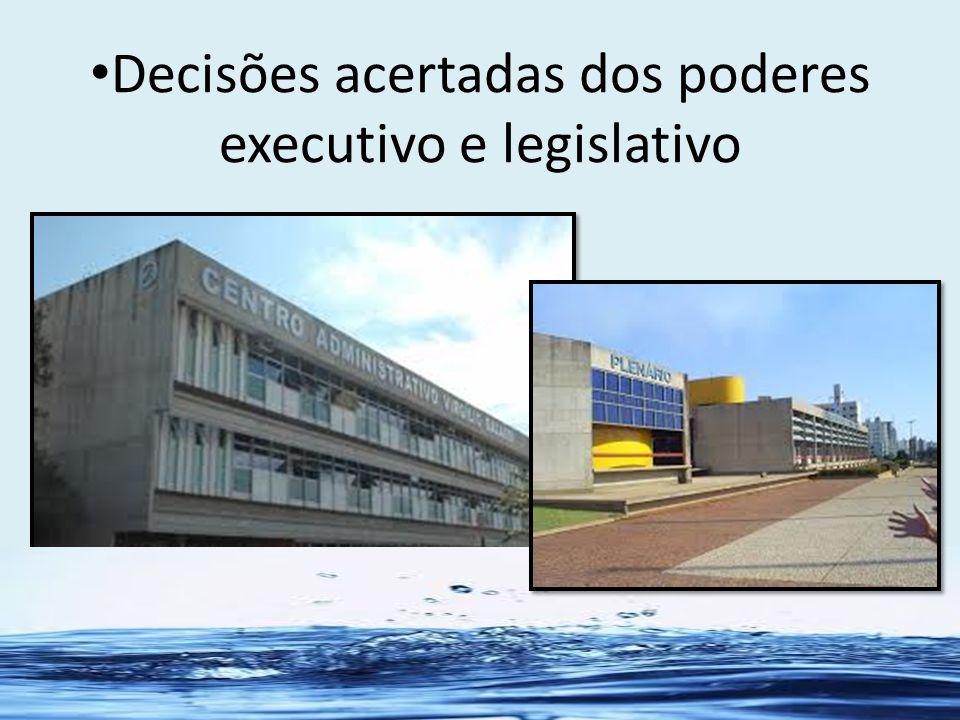 Decisões acertadas dos poderes executivo e legislativo