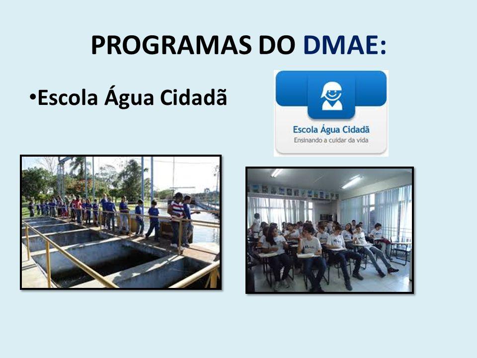 PROGRAMAS DO DMAE: Escola Água Cidadã