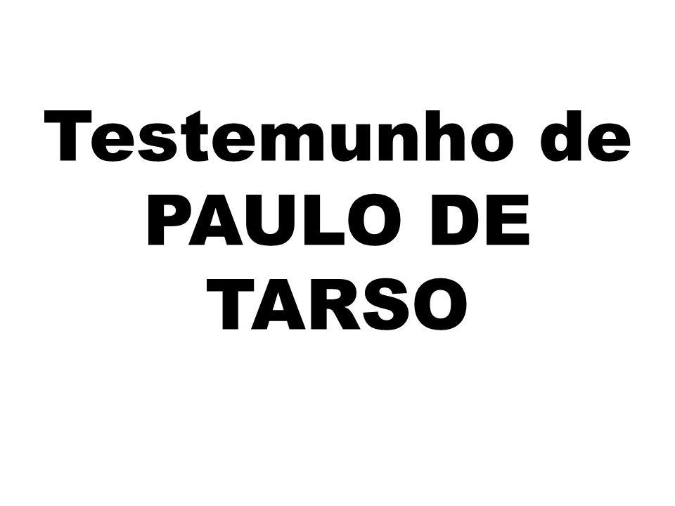 Testemunho de PAULO DE TARSO