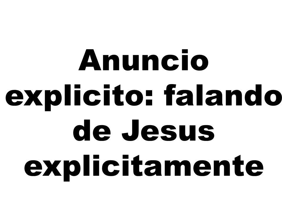 Anuncio explicito: falando de Jesus explicitamente