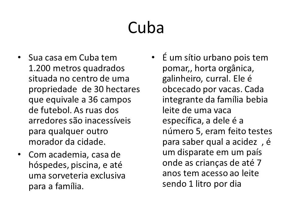 Cuba Sua casa em Cuba tem 1.200 metros quadrados situada no centro de uma propriedade de 30 hectares que equivale a 36 campos de futebol. As ruas dos