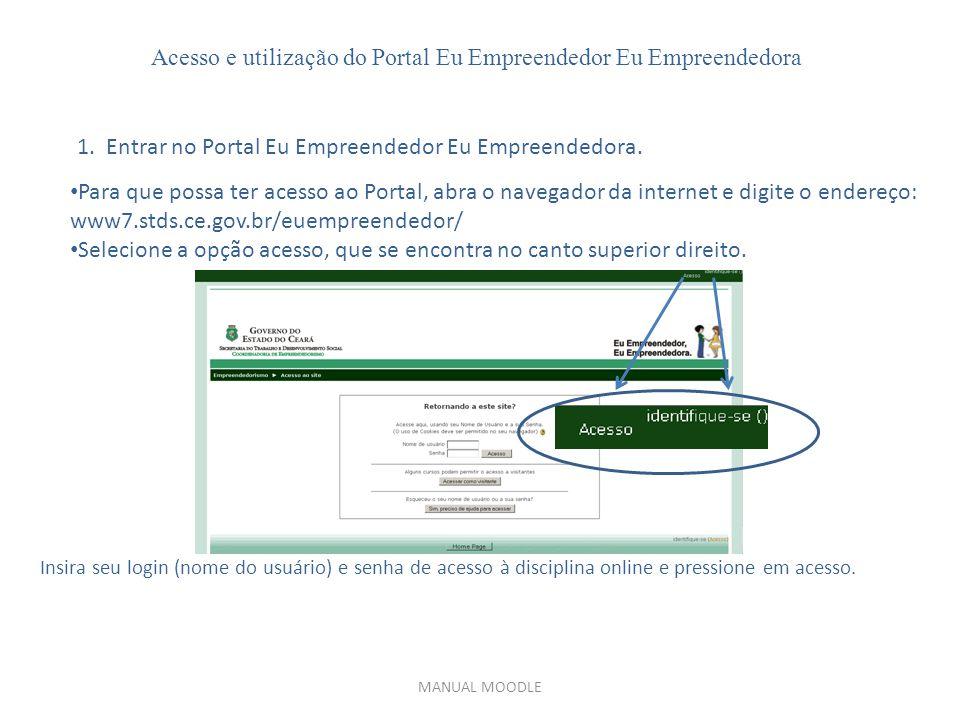Acesso e utilização do Portal Eu Empreendedor Eu Empreendedora 1.