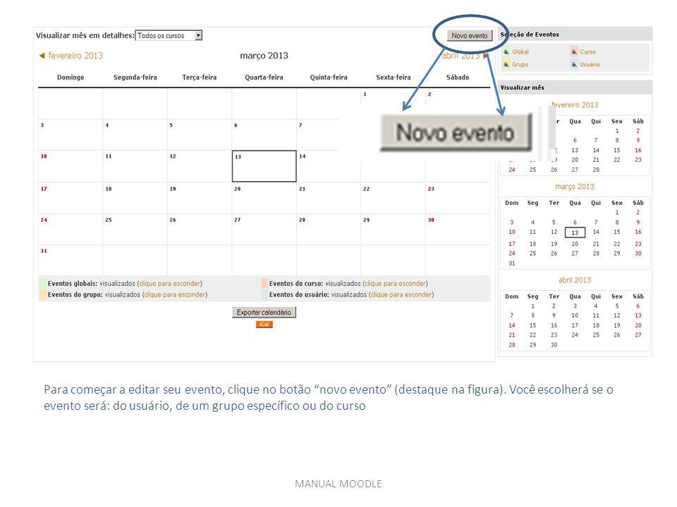 MANUAL MOODLE Para começar a editar seu evento, clique no botão novo evento (destaque na figura).