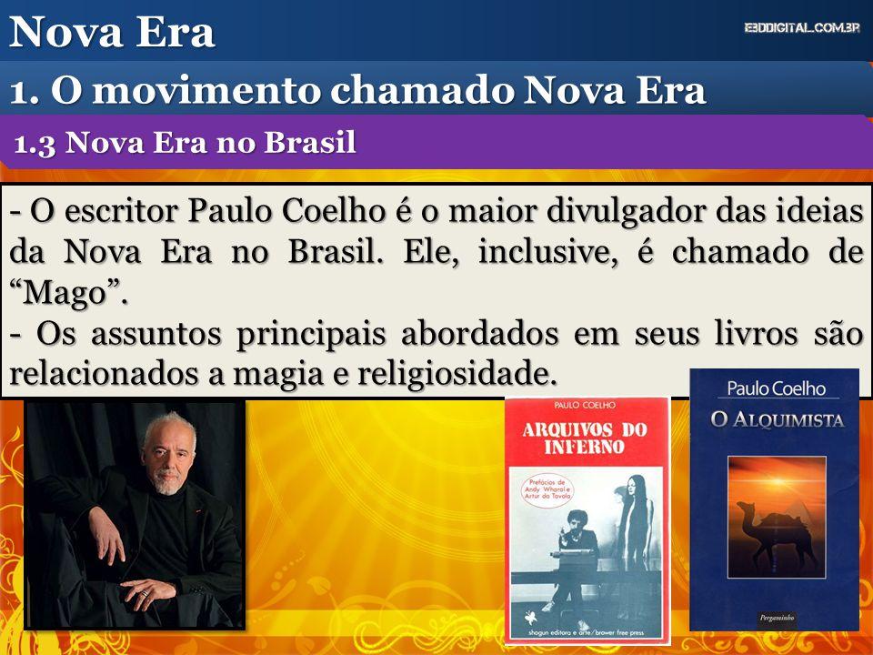 """- O escritor Paulo Coelho é o maior divulgador das ideias da Nova Era no Brasil. Ele, inclusive, é chamado de """"Mago"""". - Os assuntos principais abordad"""