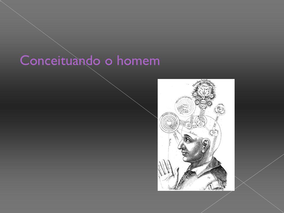  Sócrates: O homem, um ser racional;  O homem tem posse e utiliza a razão para refletir, emitir juízos, dominar e modificar a natureza;  Conhecer, refletir e de raciocinar sobre os demais seres vivos;