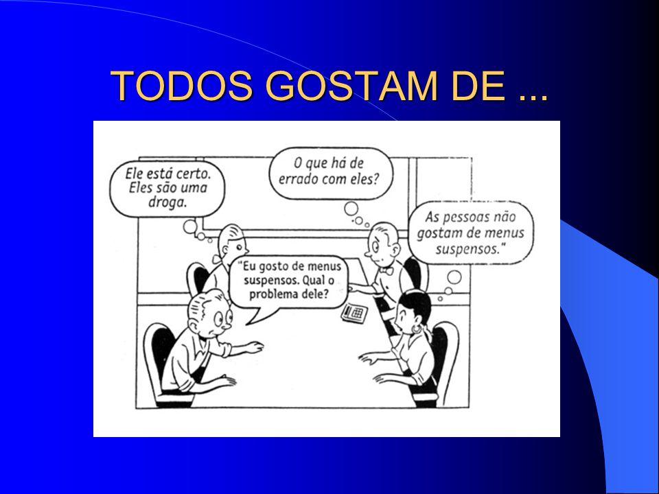 TODOS GOSTAM DE...