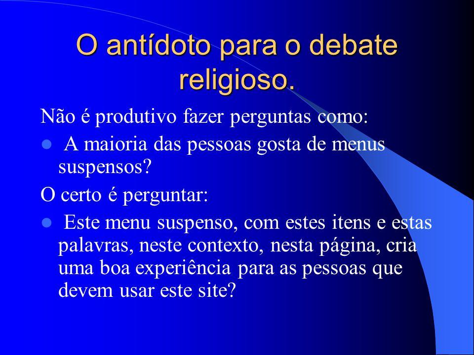 O antídoto para o debate religioso.