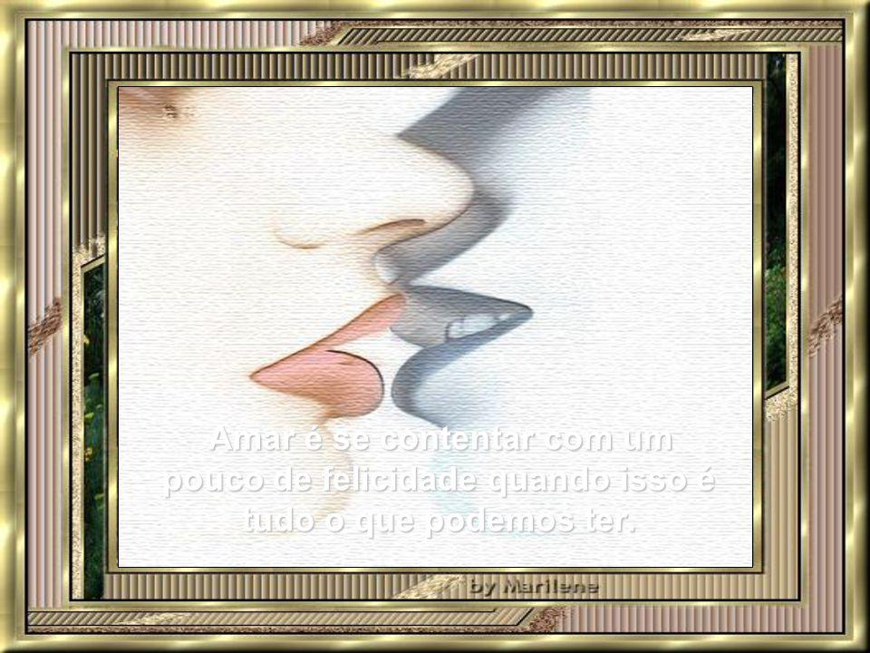 Amar é colocar o coração em tudo o que fazemos: nos olhos, nas mãos, nas nossas ações.
