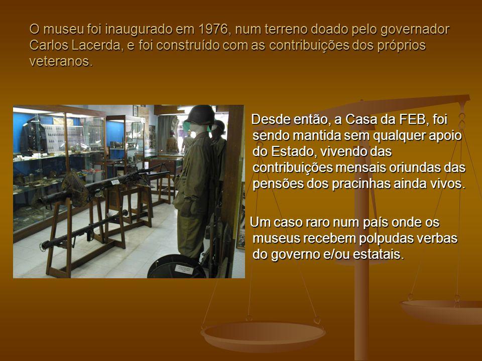 O museu foi inaugurado em 1976, num terreno doado pelo governador Carlos Lacerda, e foi construído com as contribuições dos próprios veteranos. Desde