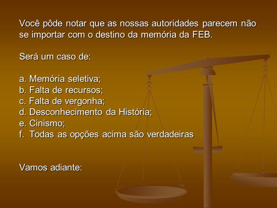 Vejamos um outro exemplo: Um projeto de Lei, enviado pelo Presidente Lula ao Congresso Nacional, reconheceu a responsabilidade do Estado pela destruição da sede da União Nacional dos Estudantes (UNE).