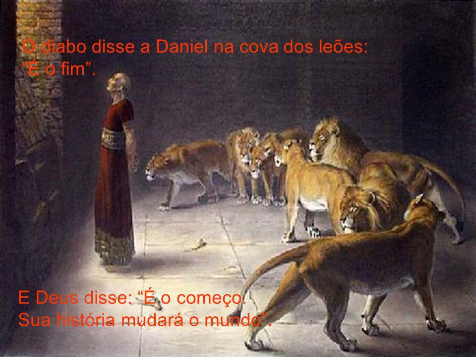 O diabo disse a Jó: É o fim. Com fúria me levantarei contra ti e te destruirei .