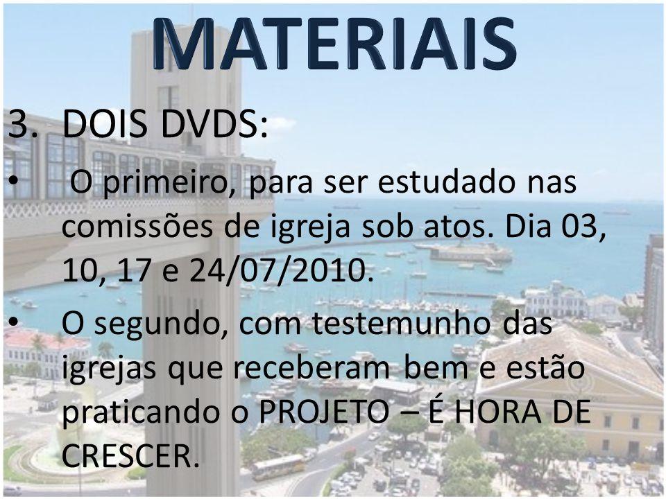 3.DOIS DVDS: O primeiro, para ser estudado nas comissões de igreja sob atos.