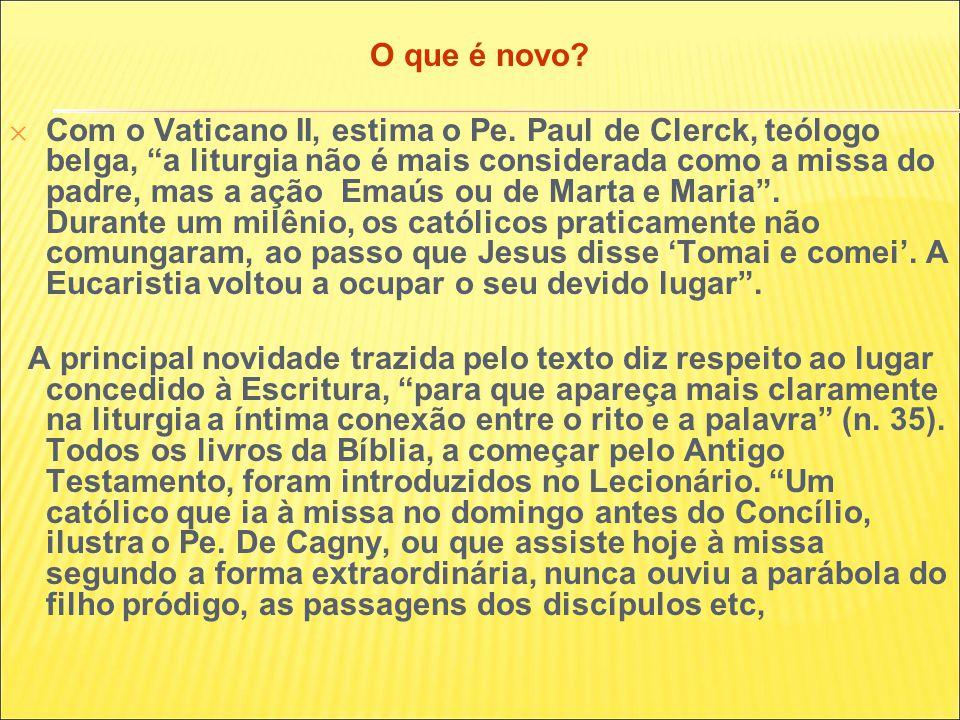 O que é novo.✕ Com o Vaticano II, estima o Pe.