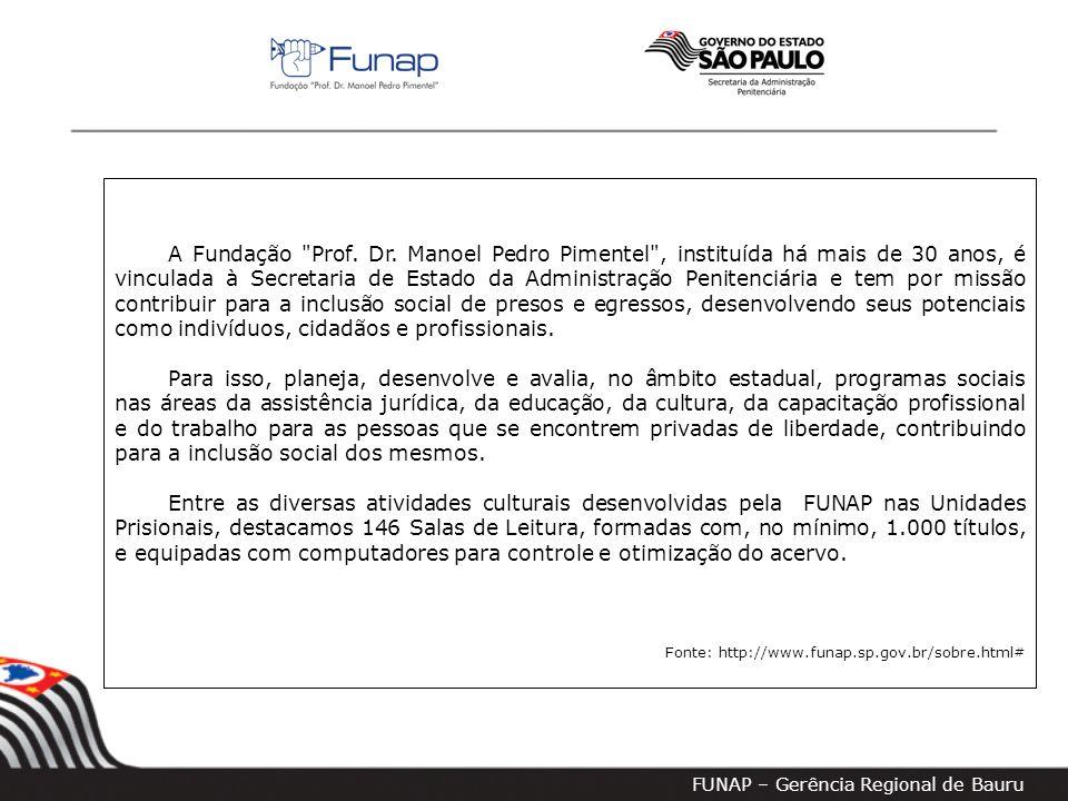FUNAP – Gerência Regional de Bauru A Fundação Prof.