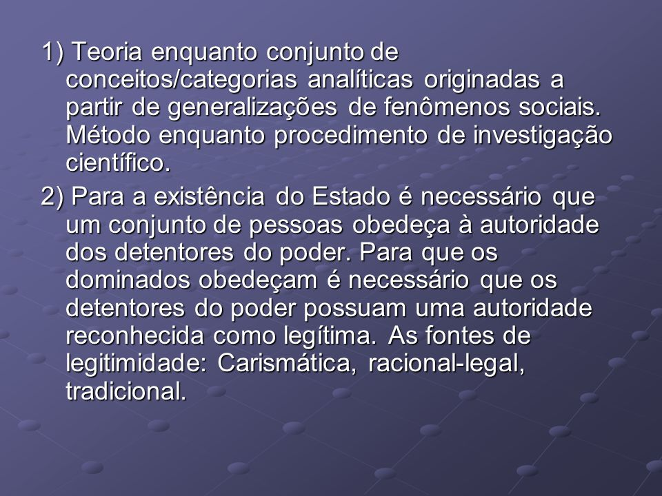 1) Teoria enquanto conjunto de conceitos/categorias analíticas originadas a partir de generalizações de fenômenos sociais.