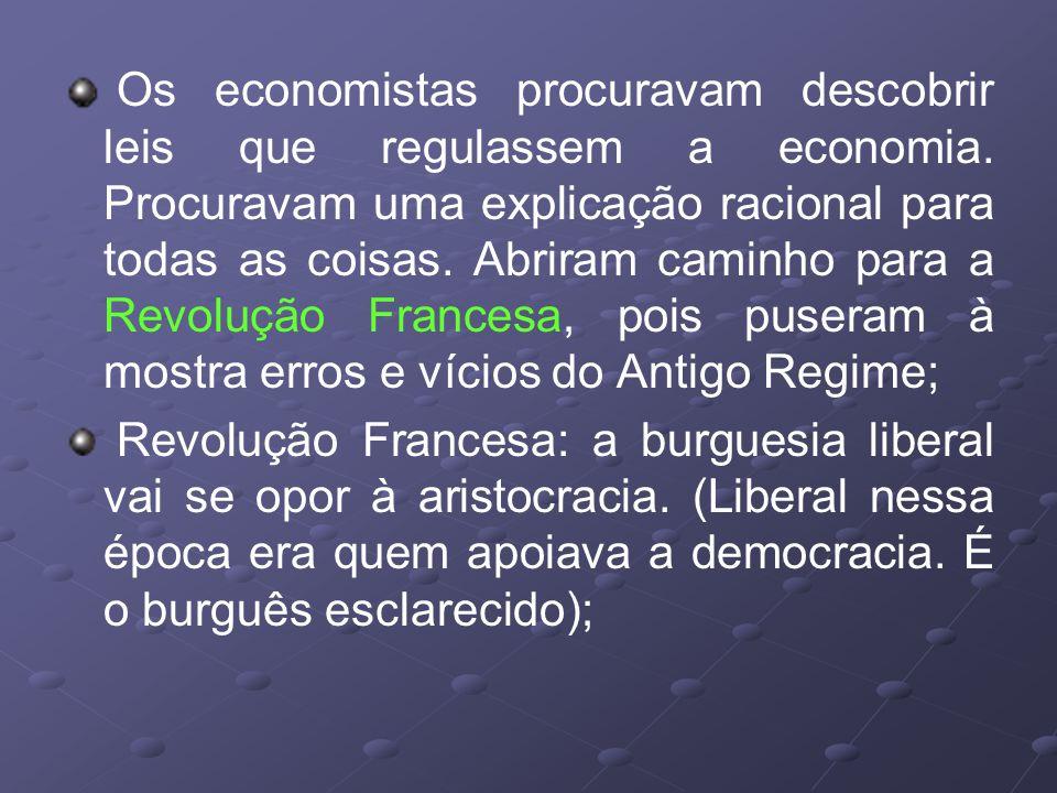 Os economistas procuravam descobrir leis que regulassem a economia.