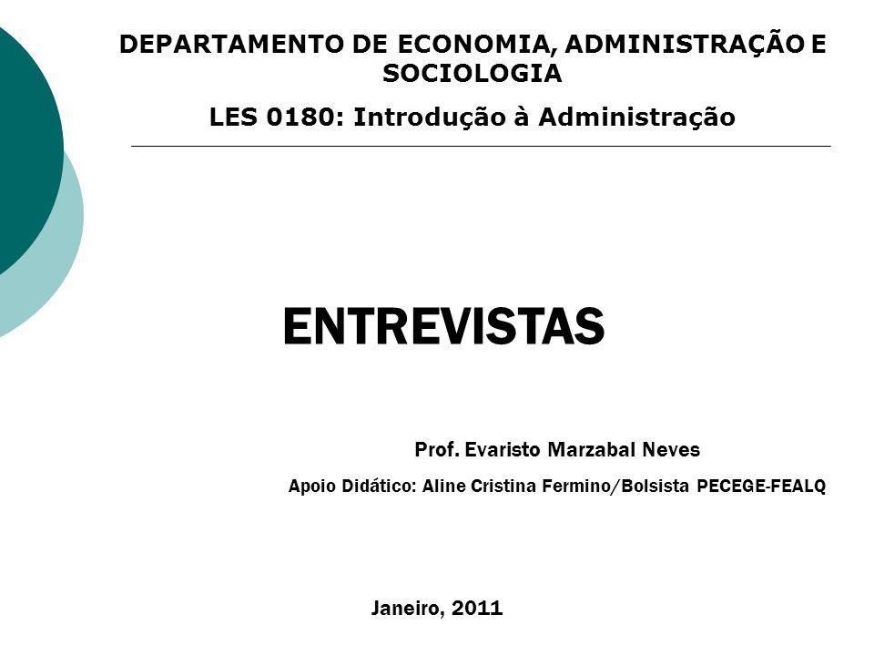 DEPARTAMENTO DE ECONOMIA, ADMINISTRAÇÃO E SOCIOLOGIA LES 0180: Introdução à Administração ENTREVISTAS Prof.