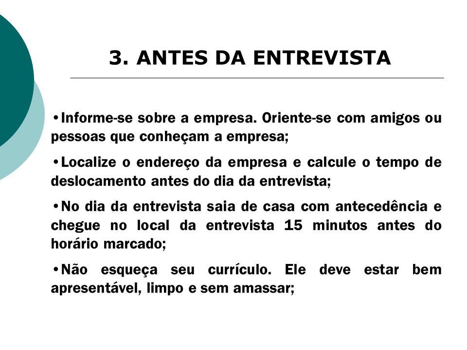 3.ANTES DA ENTREVISTA Informe-se sobre a empresa.