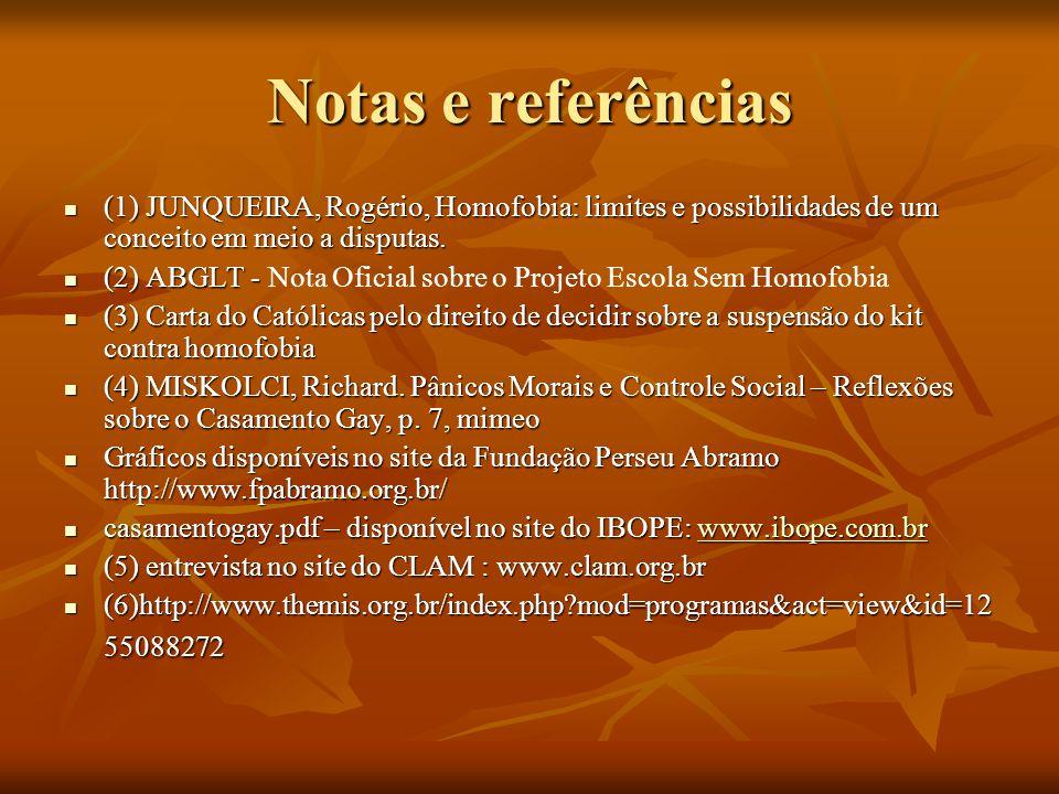 Notas e referências (1) JUNQUEIRA, Rogério, Homofobia: limites e possibilidades de um conceito em meio a disputas. (1) JUNQUEIRA, Rogério, Homofobia: