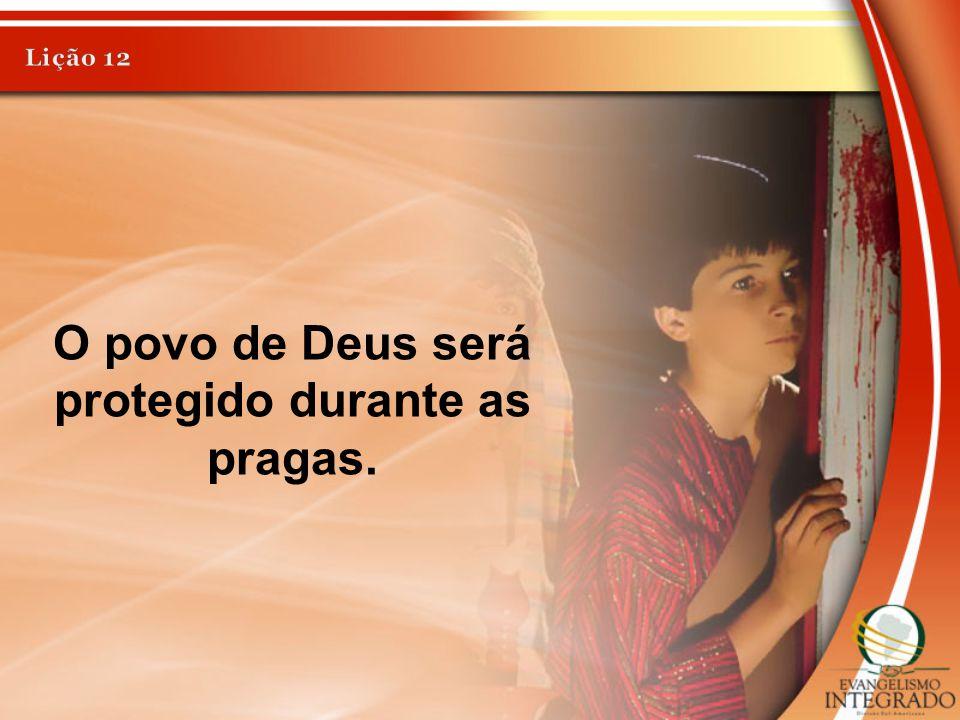 O povo de Deus será protegido durante as pragas.