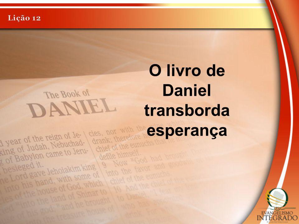 O livro de Daniel transborda esperança