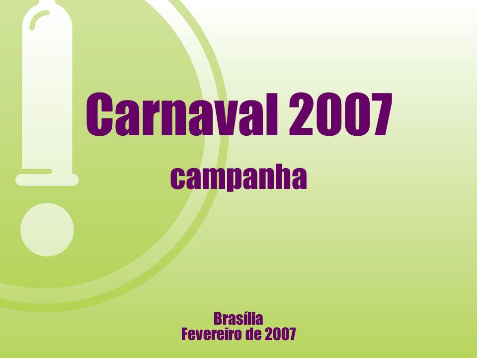 Carnaval 2007 campanha Brasília Fevereiro de 2007