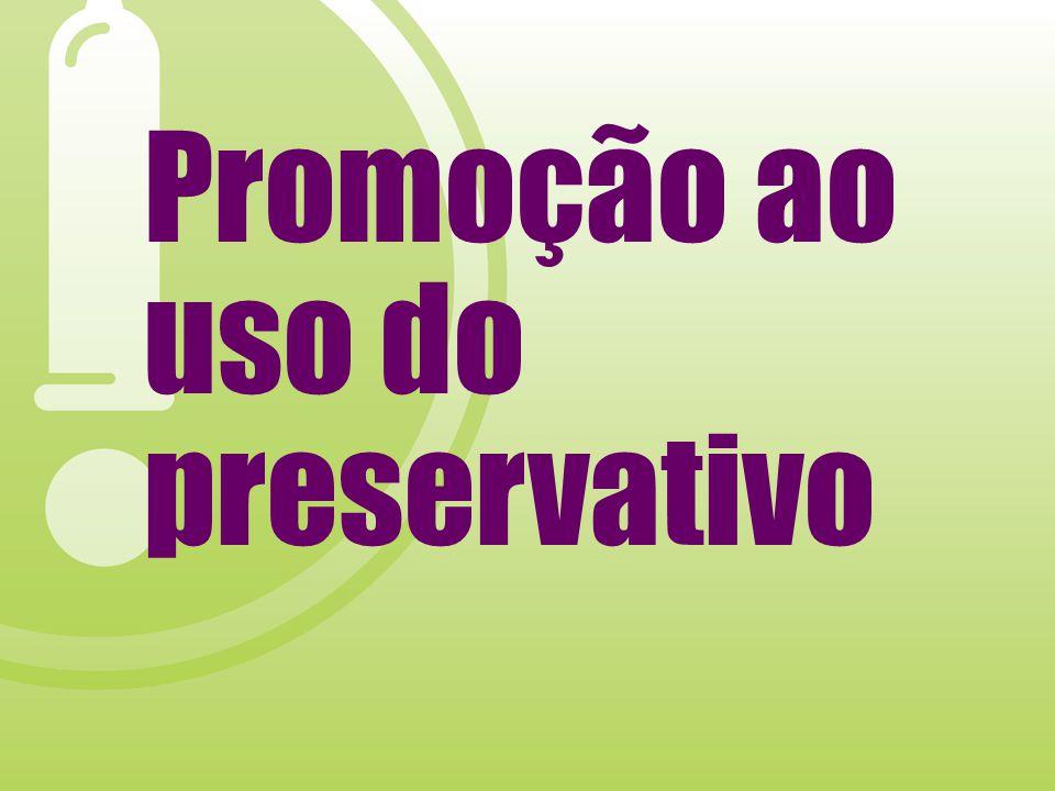Promoção ao uso do preservativo