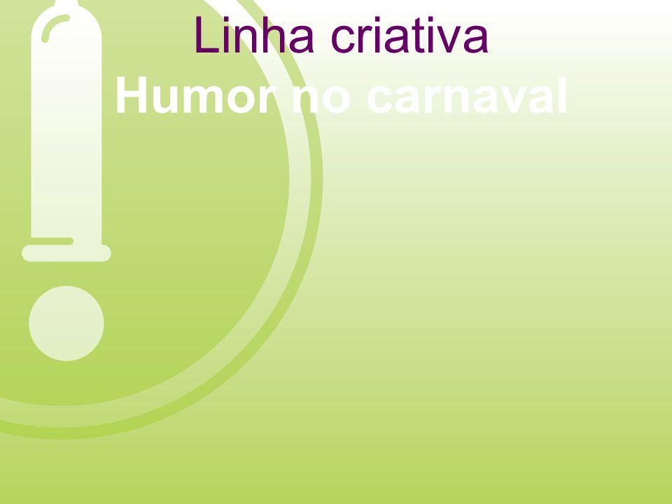 Linha criativa Humor no carnaval