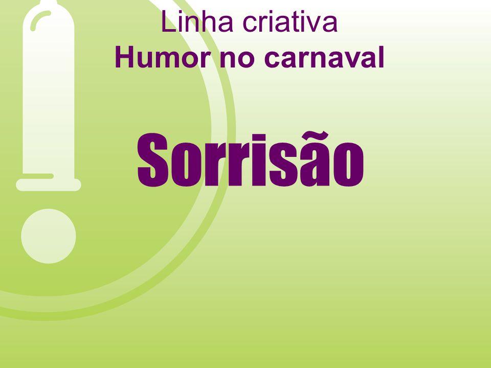 Linha criativa Humor no carnaval Sorrisão
