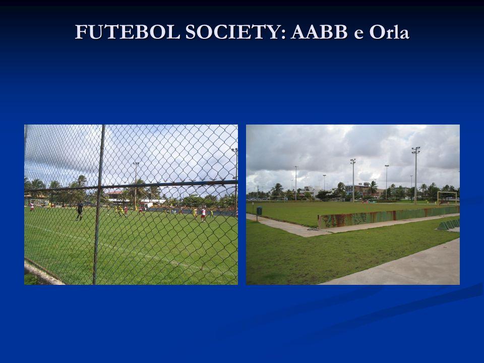 FUTEBOL SOCIETY: AABB e Orla
