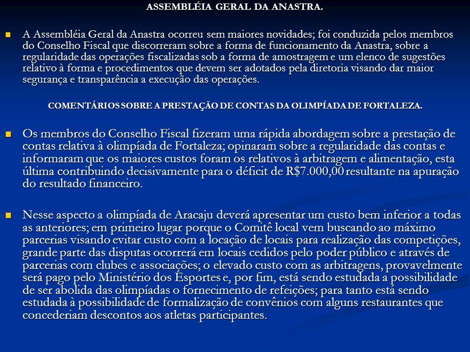 ASSEMBLÉIA GERAL DA ANASTRA. A Assembléia Geral da Anastra ocorreu sem maiores novidades; foi conduzida pelos membros do Conselho Fiscal que discorrer