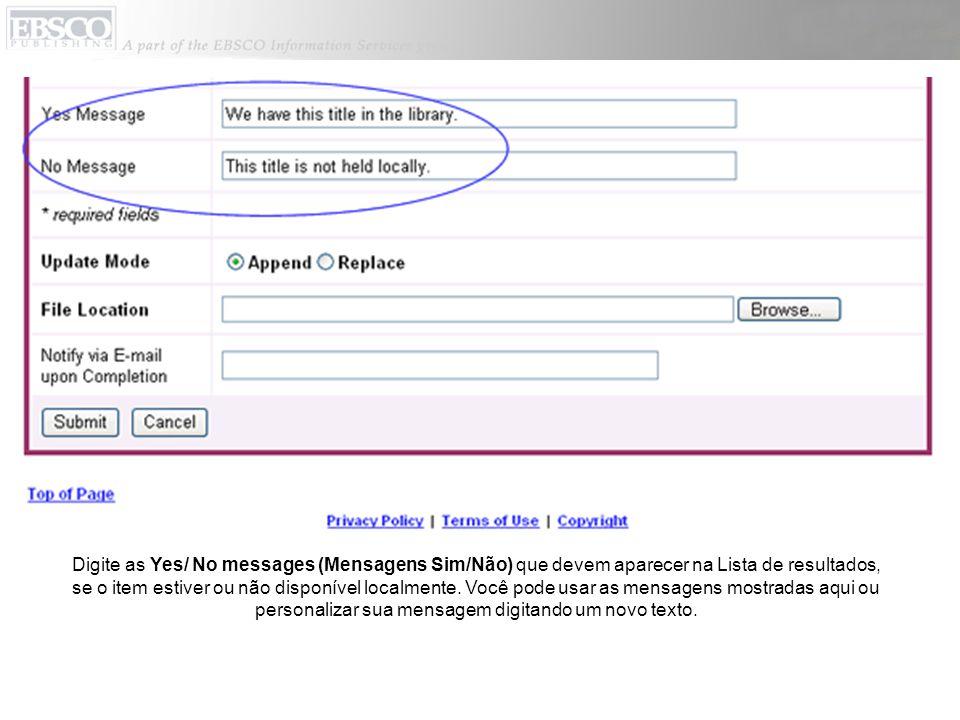 Digite as Yes/ No messages (Mensagens Sim/Não) que devem aparecer na Lista de resultados, se o item estiver ou não disponível localmente.
