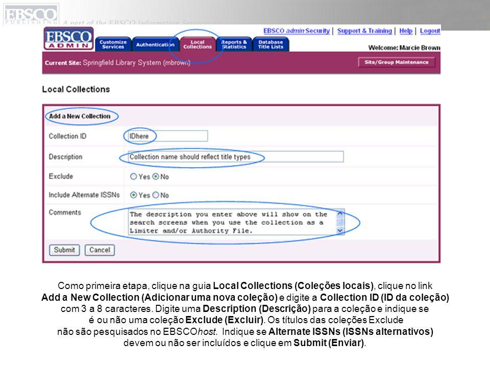 Como primeira etapa, clique na guia Local Collections (Coleções locais), clique no link Add a New Collection (Adicionar uma nova coleção) e digite a Collection ID (ID da coleção) com 3 a 8 caracteres.