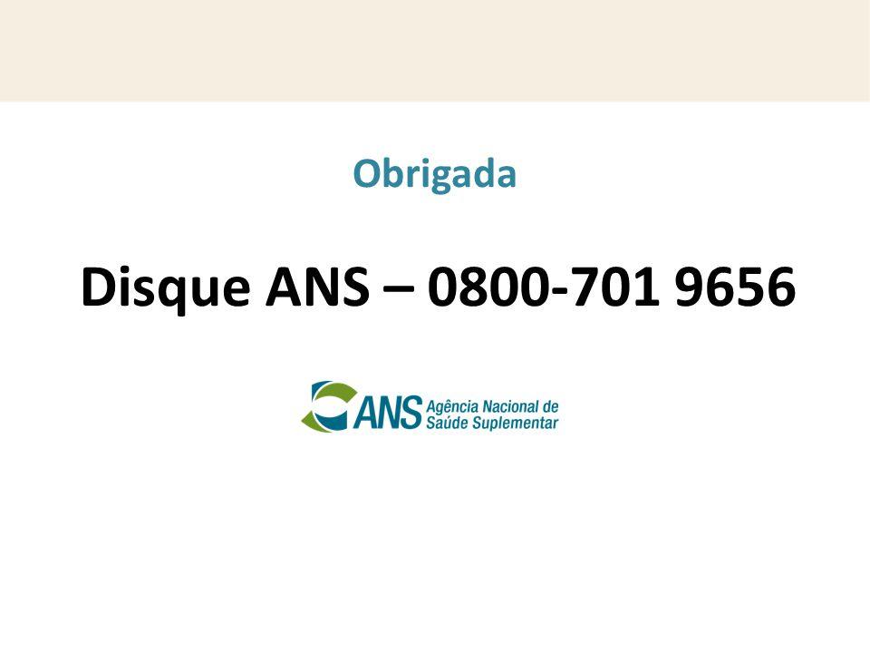 Disque ANS – 0800-701 9656 Obrigada