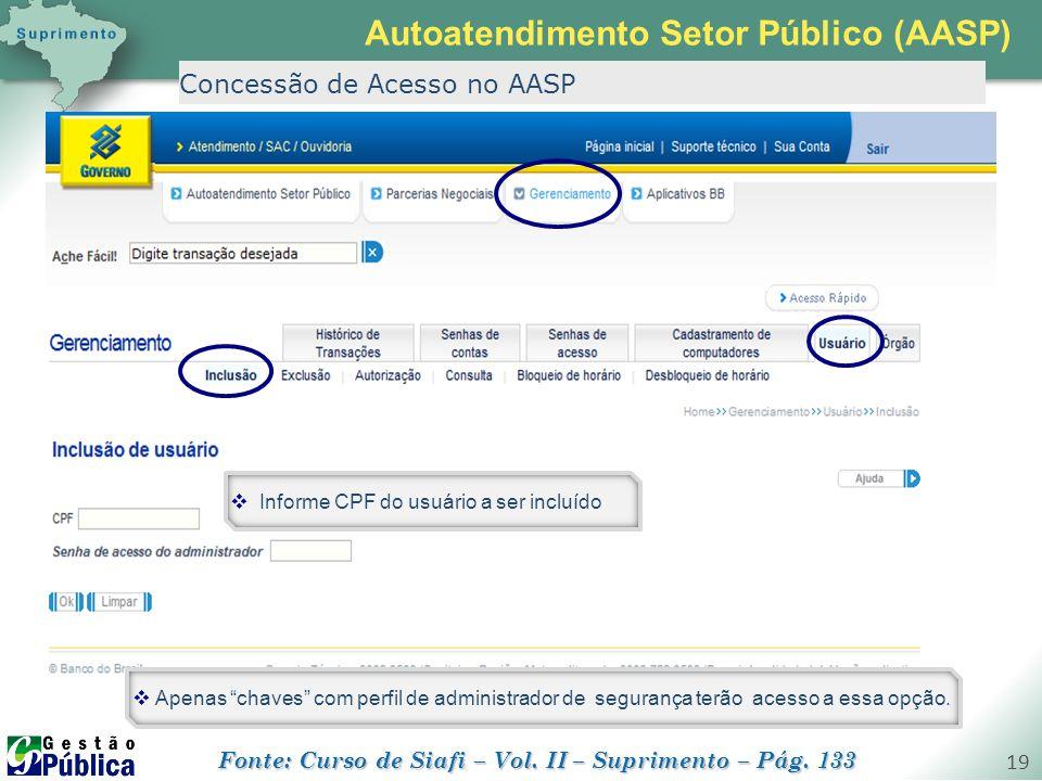 """gestaopublica.com.br 19 Concessão de Acesso no AASP  Apenas """"chaves"""" com perfil de administrador de segurança terão acesso a essa opção.  Informe CP"""