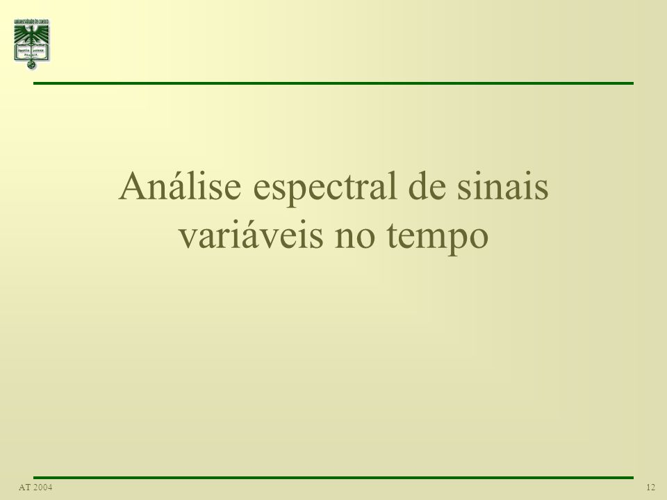 12AT 2004 Análise espectral de sinais variáveis no tempo