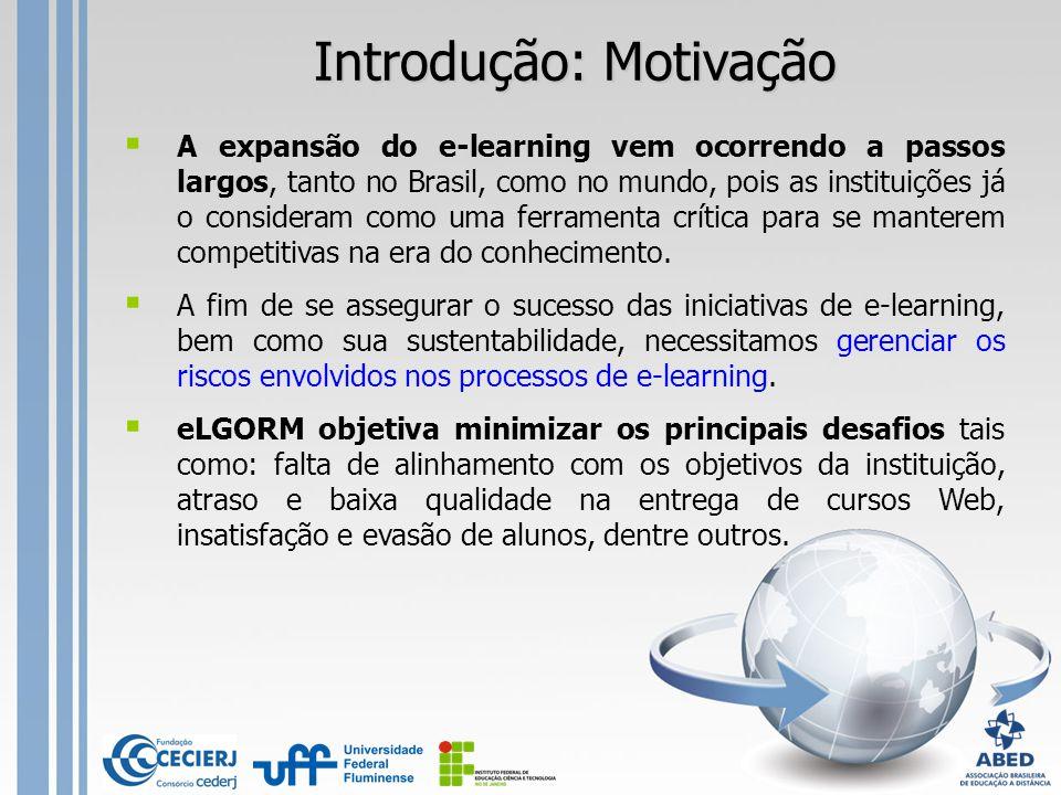  A expansão do e-learning vem ocorrendo a passos largos, tanto no Brasil, como no mundo, pois as instituições já o consideram como uma ferramenta crí