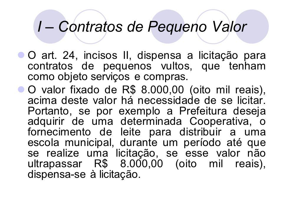 I – Contratos de Pequeno Valor O art.