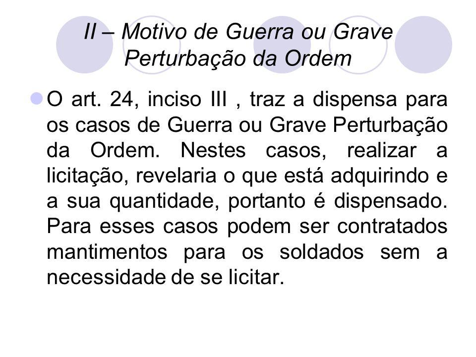 II – Motivo de Guerra ou Grave Perturbação da Ordem O art.